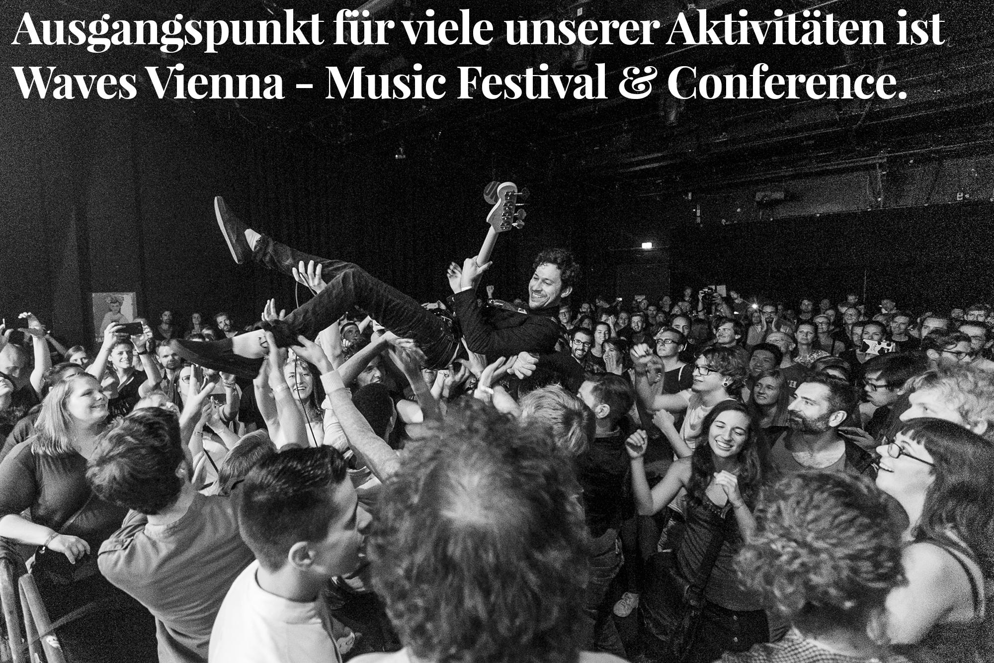Ausgangspunkt für viele unserer Aktivitäten ist WavesVienna - Music Festival & Conference